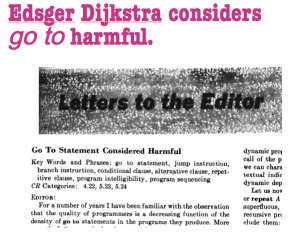 Edsger Dijkstra considers goto harmful